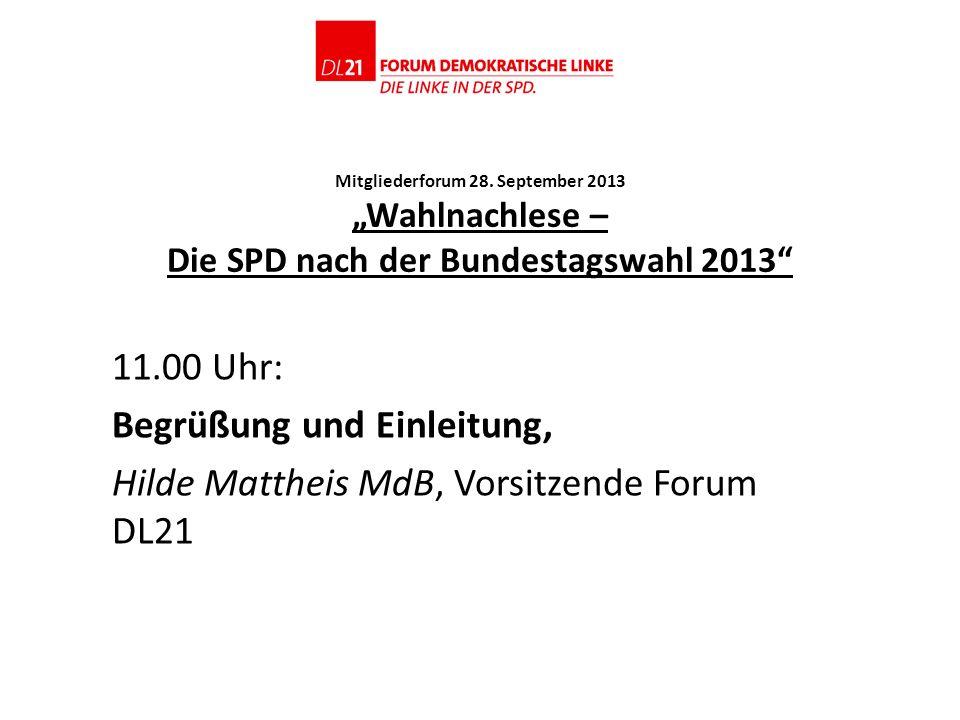 Begrüßung und Einleitung, Hilde Mattheis MdB, Vorsitzende Forum DL21