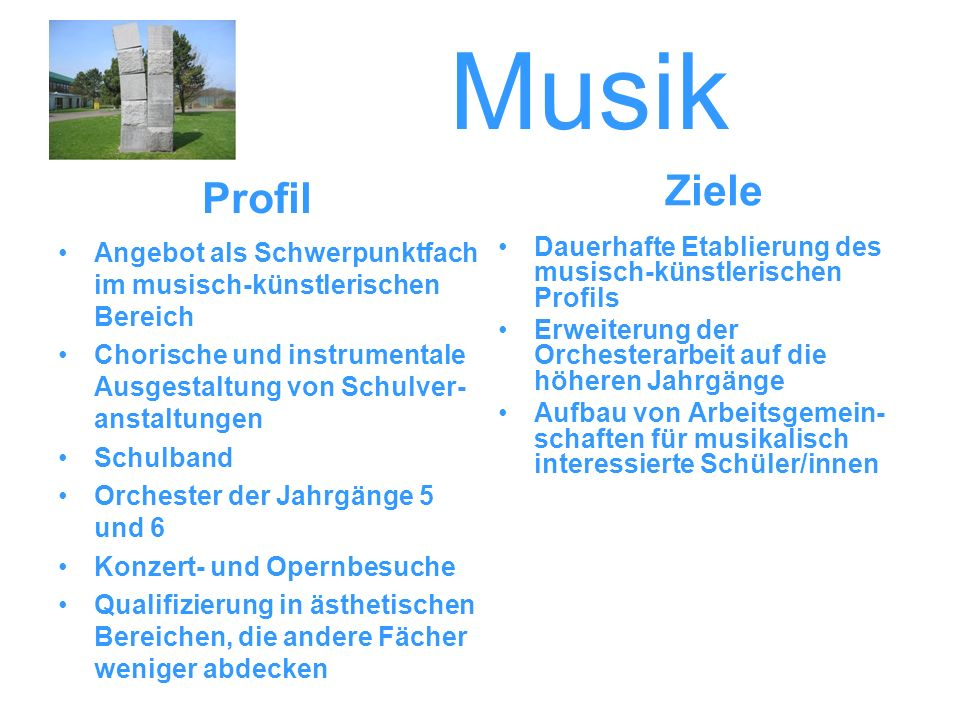 Musik Ziele. Profil. Angebot als Schwerpunktfach im musisch-künstlerischen Bereich.
