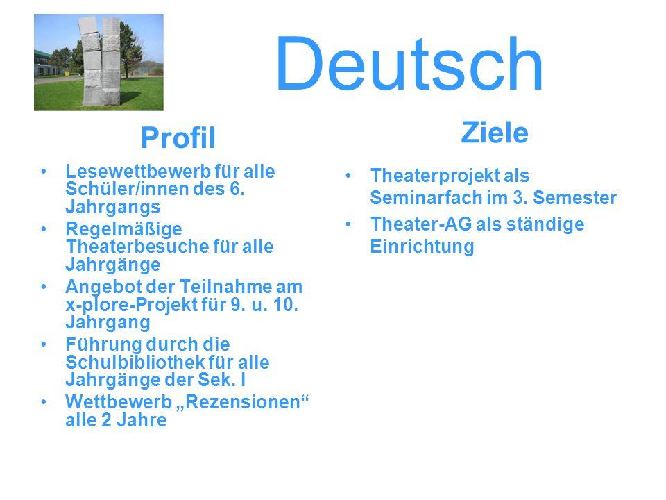 Deutsch Ziele. Profil. Lesewettbewerb für alle Schüler/innen des 6. Jahrgangs. Regelmäßige Theaterbesuche für alle Jahrgänge.