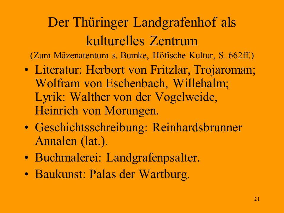 Der Thüringer Landgrafenhof als kulturelles Zentrum (Zum Mäzenatentum s. Bumke, Höfische Kultur, S. 662ff.)