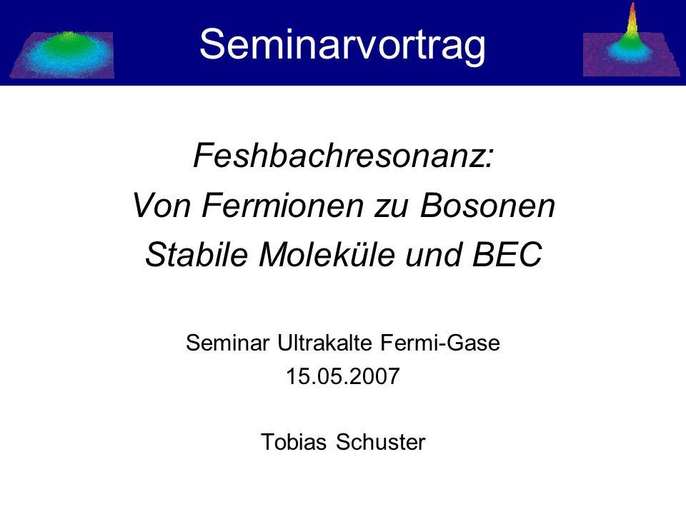 Seminarvortrag Feshbachresonanz: Von Fermionen zu Bosonen