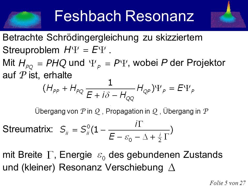 Feshbach Resonanz Betrachte Schrödingergleichung zu skizziertem