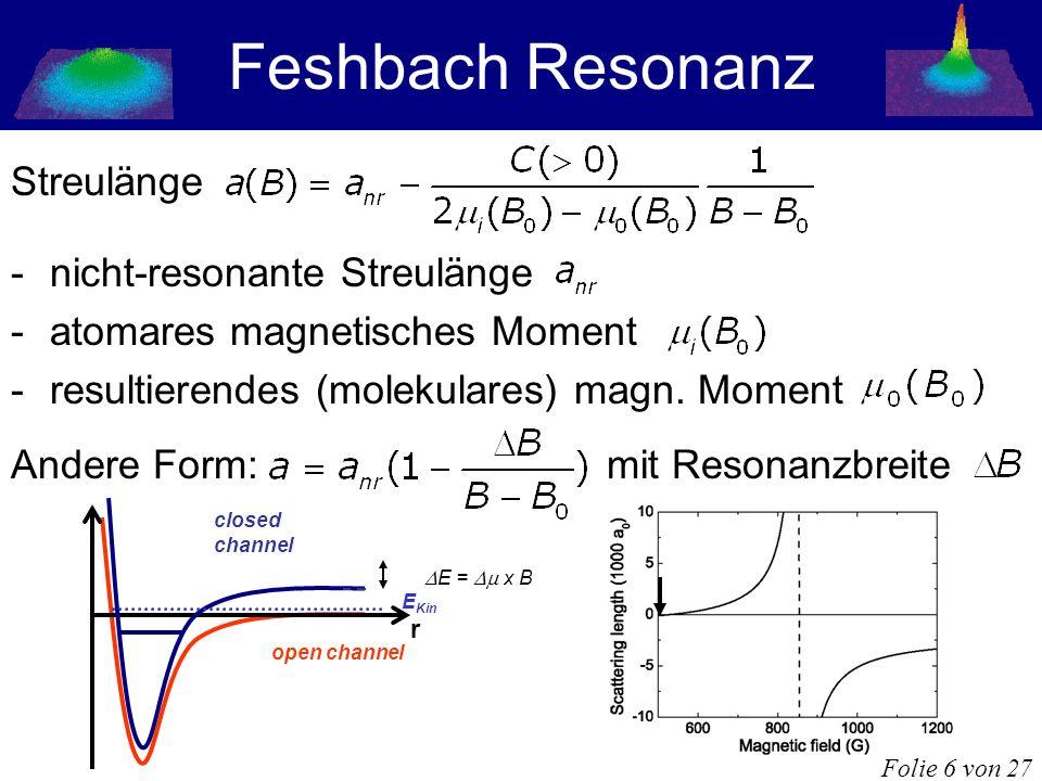 Feshbach Resonanz Streulänge nicht-resonante Streulänge