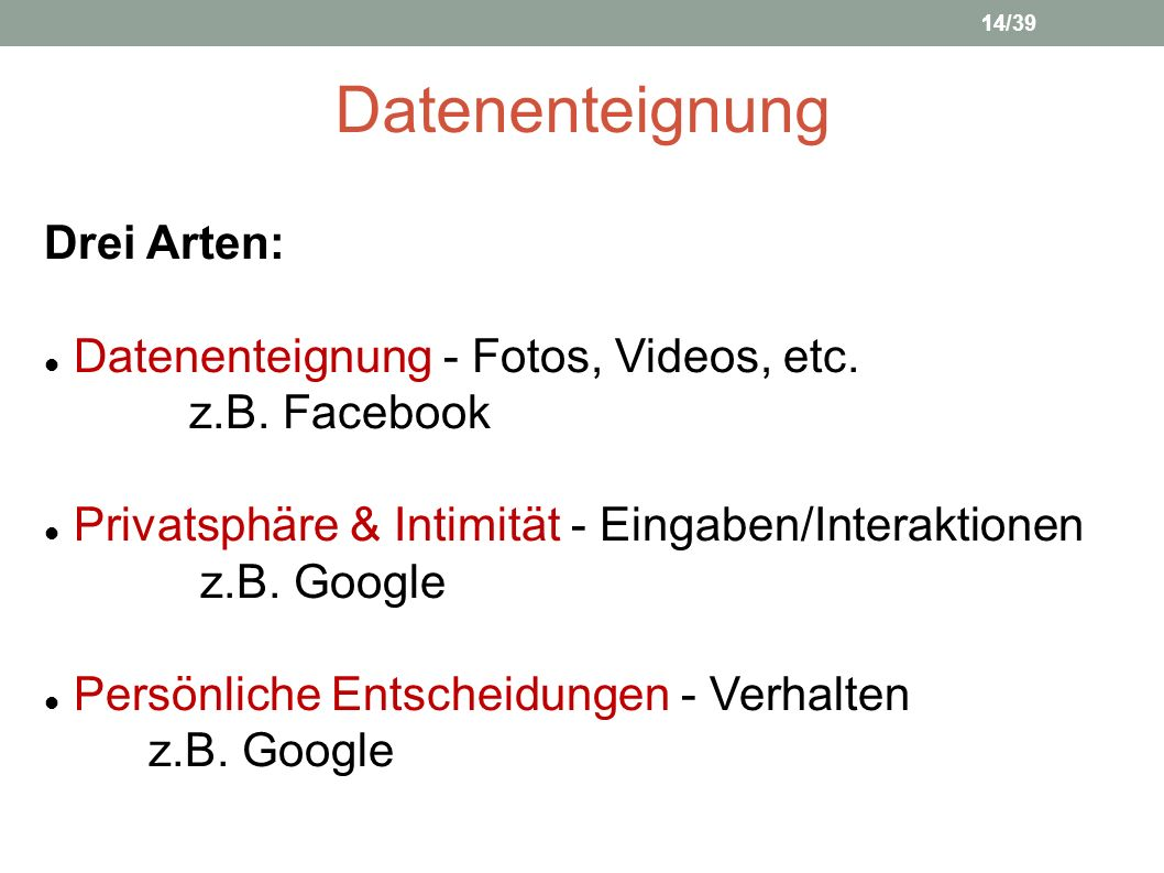 Datenenteignung Drei Arten: Datenenteignung - Fotos, Videos, etc.
