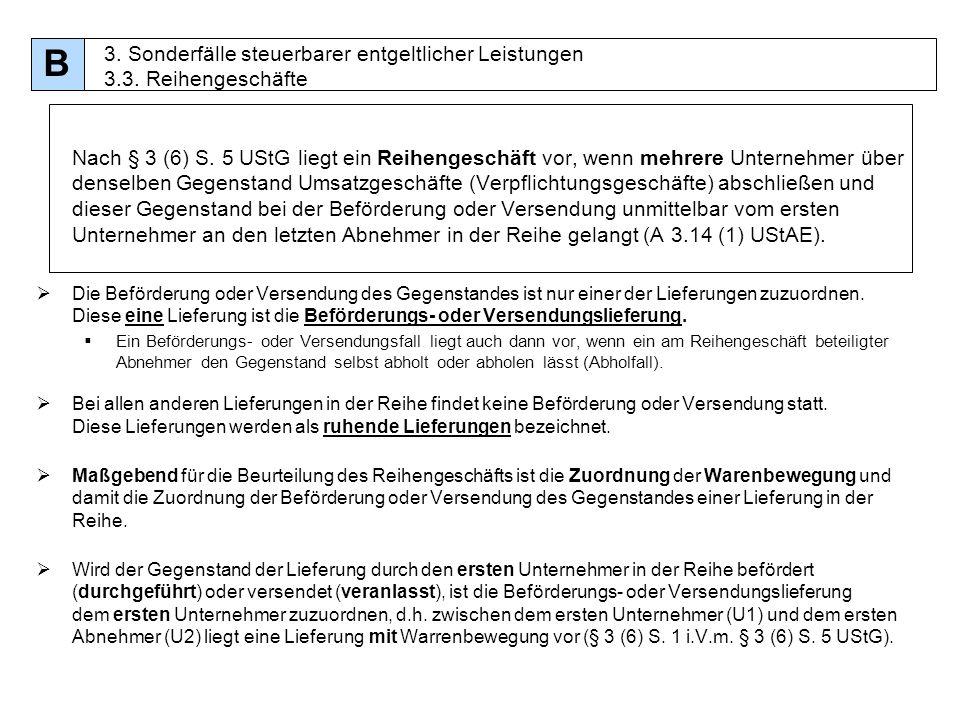 B 3. Sonderfälle steuerbarer entgeltlicher Leistungen 3.3. Reihengeschäfte.