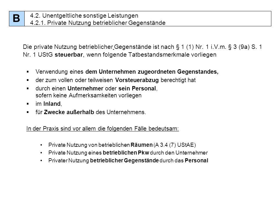 B 4.2. Unentgeltliche sonstige Leistungen 4.2.1. Private Nutzung betrieblicher Gegenstände.