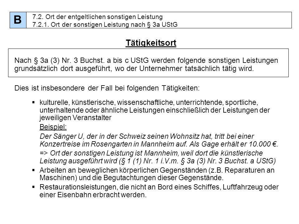 B7.2. Ort der entgeltlichen sonstigen Leistung 7.2.1. Ort der sonstigen Leistung nach § 3a UStG. Tätigkeitsort.
