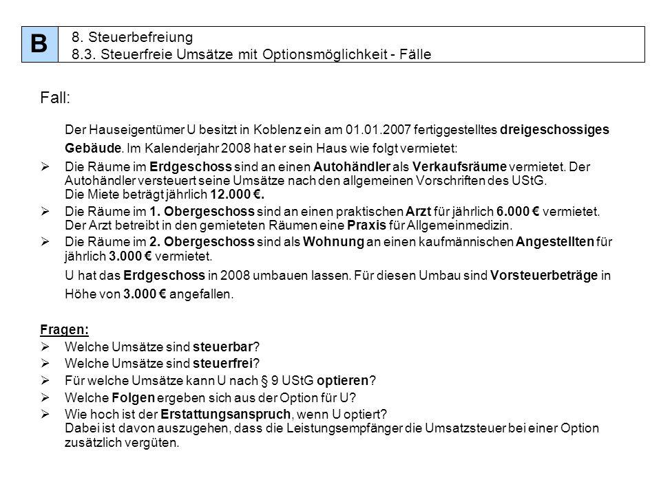 B8. Steuerbefreiung 8.3. Steuerfreie Umsätze mit Optionsmöglichkeit - Fälle. Fall: