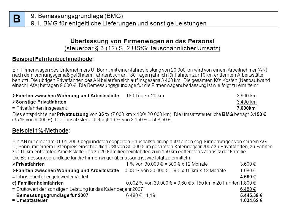 B9. Bemessungsgrundlage (BMG) 9.1. BMG für entgeltliche Lieferungen und sonstige Leistungen.