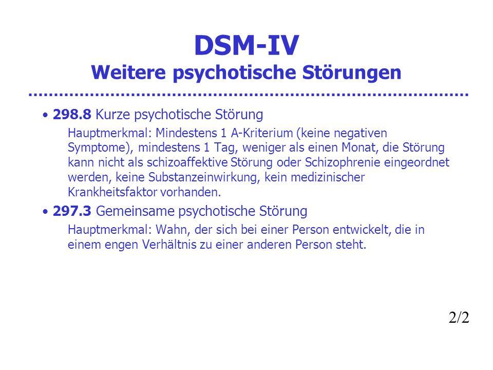 DSM-IV Weitere psychotische Störungen