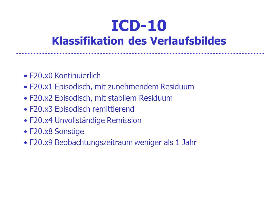 ICD-10 Klassifikation des Verlaufsbildes