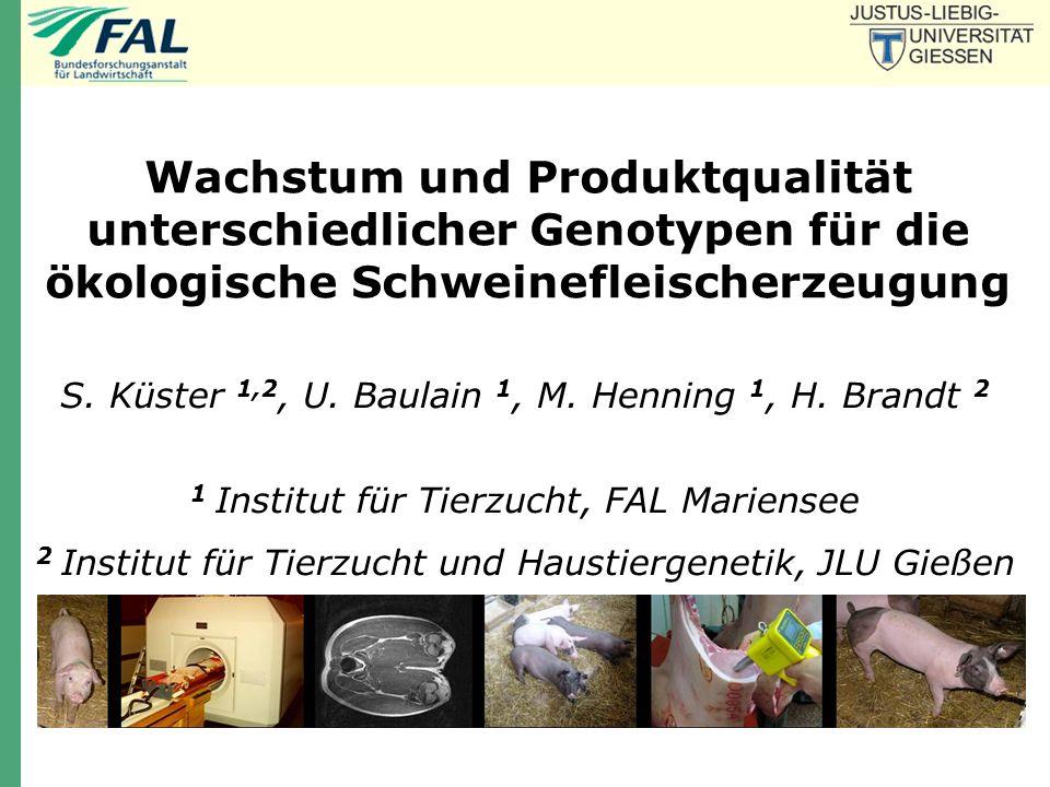 Wachstum und Produktqualität unterschiedlicher Genotypen für die ökologische Schweinefleischerzeugung