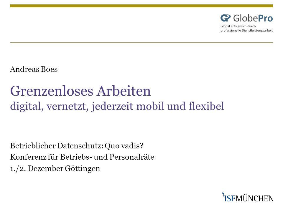 Andreas Boes Grenzenloses Arbeiten digital, vernetzt, jederzeit mobil und flexibel
