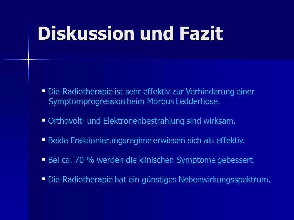 Diskussion und Fazit Die Radiotherapie ist sehr effektiv zur Verhinderung einer. Symptomprogression beim Morbus Ledderhose.