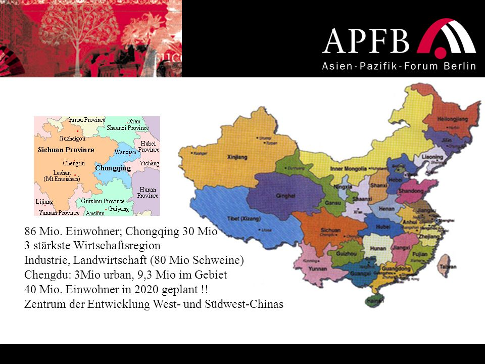 86 Mio. Einwohner; Chongqing 30 Mio