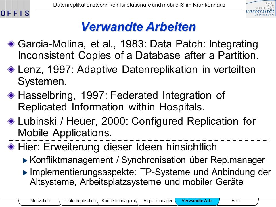 Verwandte Arbeiten Garcia-Molina, et al., 1983: Data Patch: Integrating Inconsistent Copies of a Database after a Partition.