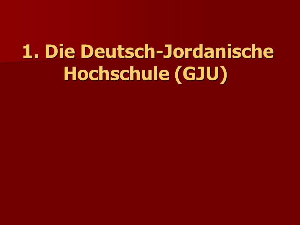 1. Die Deutsch-Jordanische Hochschule (GJU)