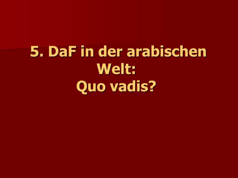 5. DaF in der arabischen Welt: Quo vadis