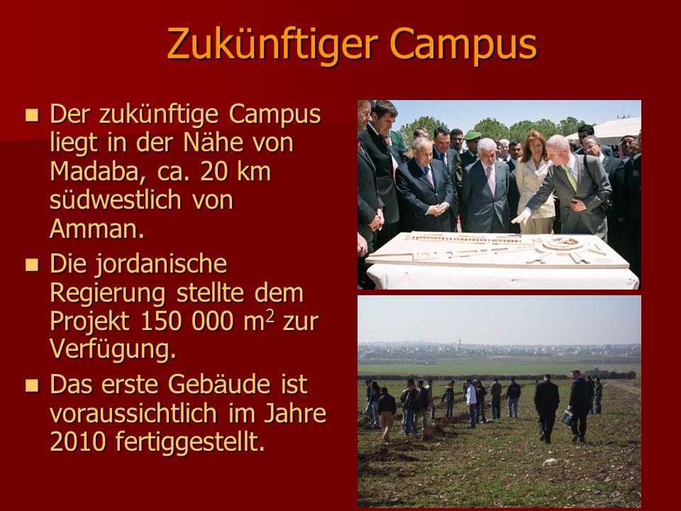 Zukünftiger Campus Der zukünftige Campus liegt in der Nähe von Madaba, ca. 20 km südwestlich von Amman.