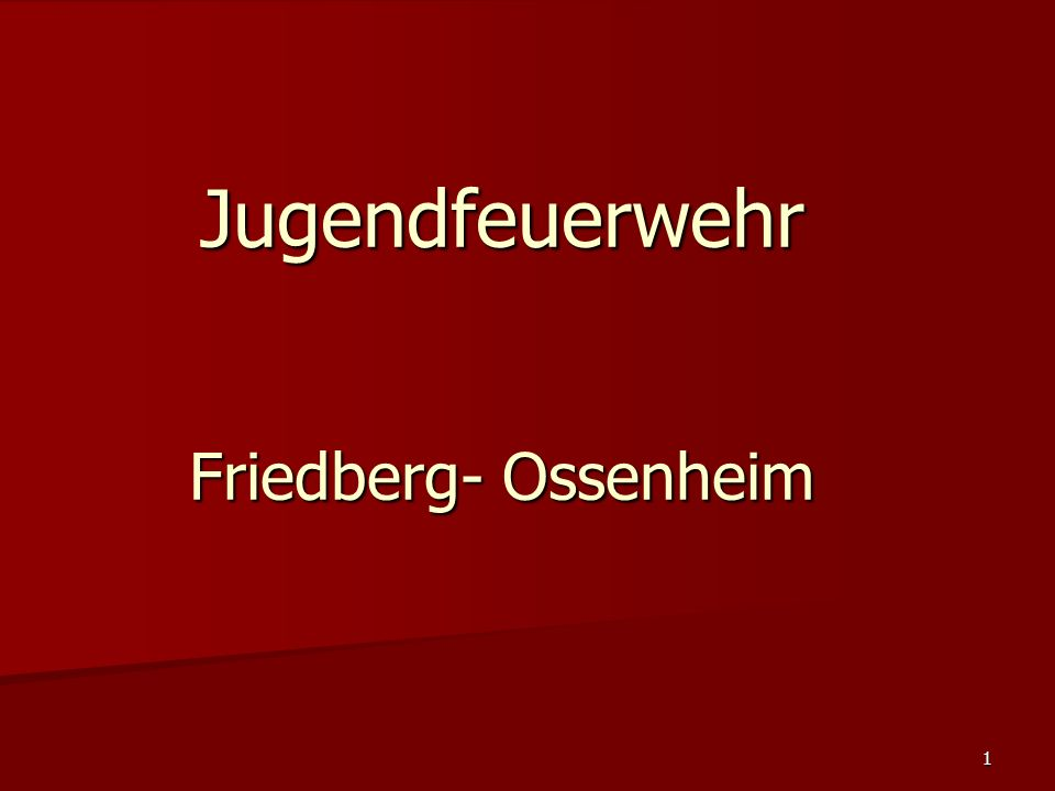 Jugendfeuerwehr Friedberg- Ossenheim