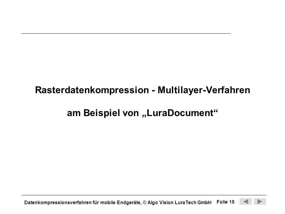 """Rasterdatenkompression - Multilayer-Verfahren am Beispiel von """"LuraDocument"""