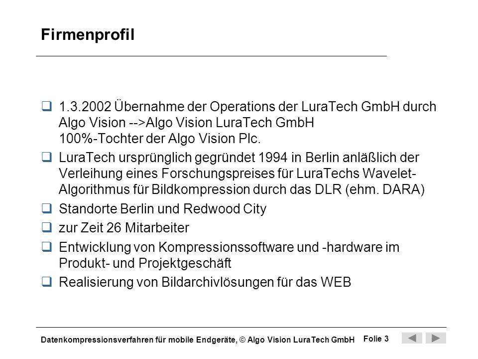 Firmenprofil 1.3.2002 Übernahme der Operations der LuraTech GmbH durch Algo Vision -->Algo Vision LuraTech GmbH 100%-Tochter der Algo Vision Plc.