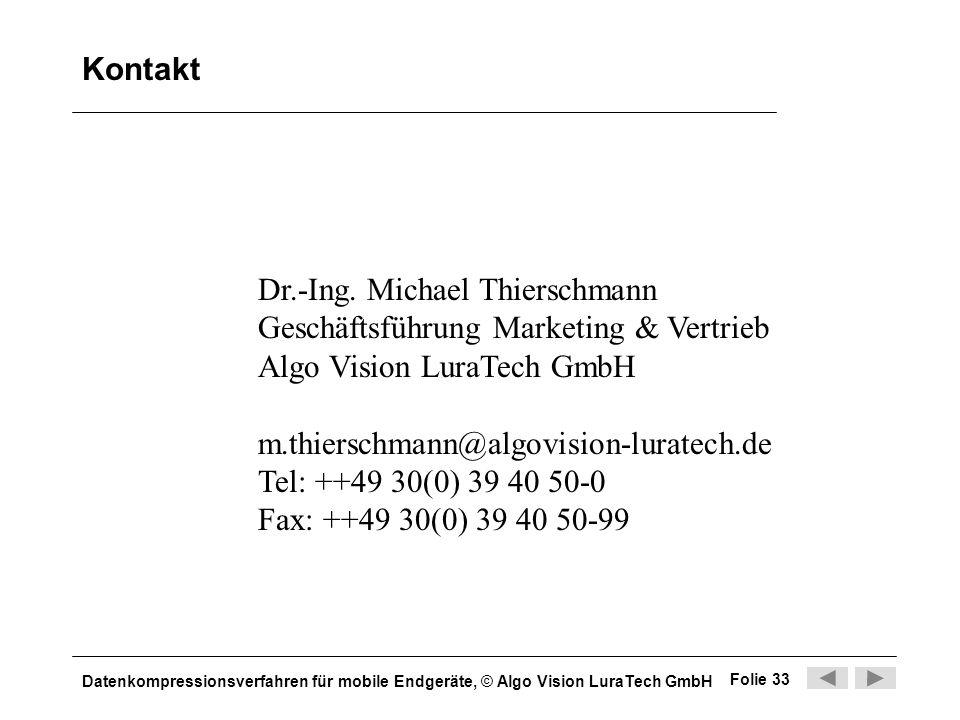 Kontakt Dr.-Ing. Michael Thierschmann. Geschäftsführung Marketing & Vertrieb. Algo Vision LuraTech GmbH.
