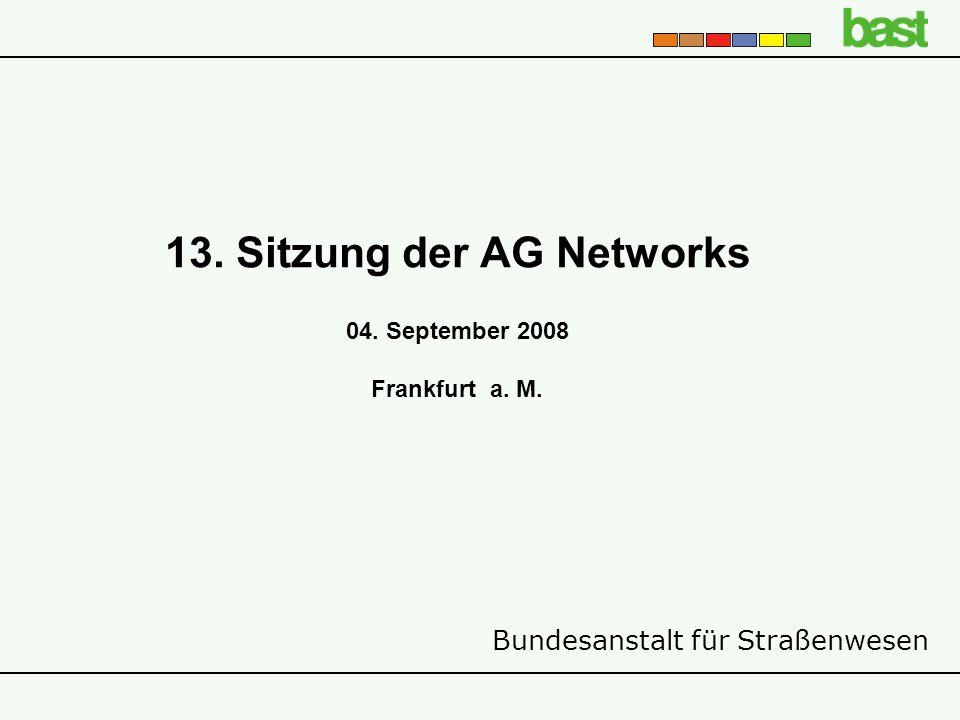 13. Sitzung der AG Networks 04. September 2008 Frankfurt a. M.