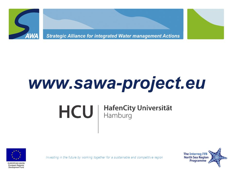 www.sawa-project.eu Investing in the future by working together for a sustainable and competitive region.
