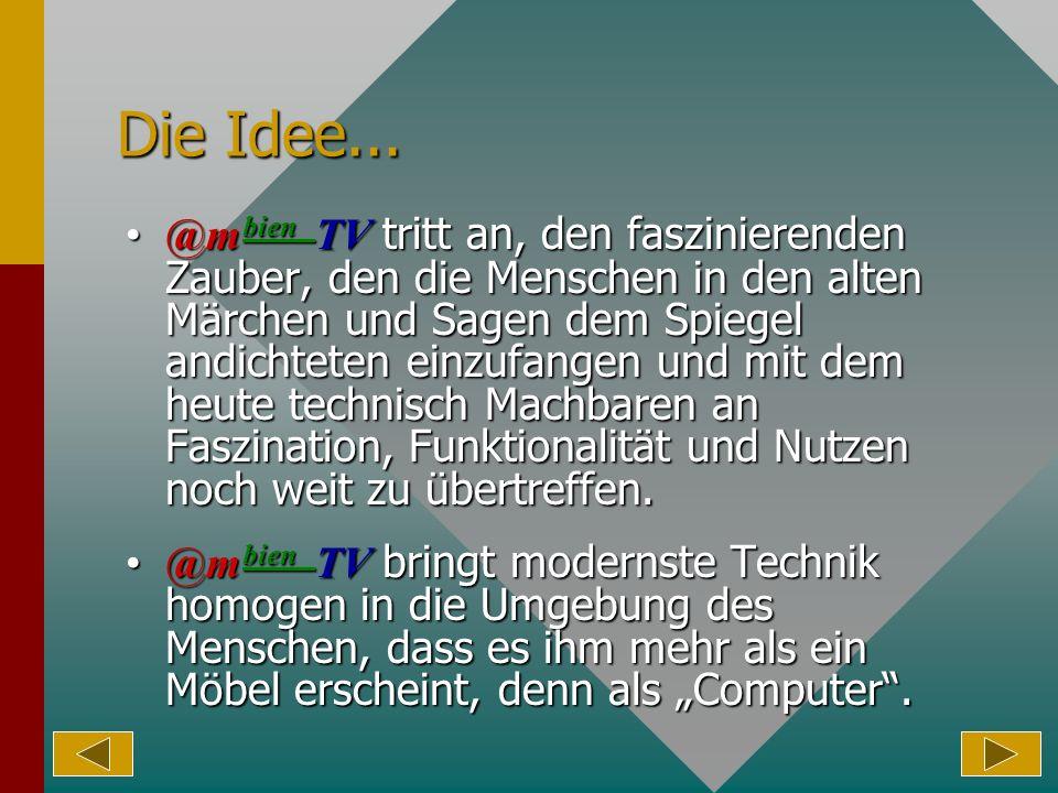 Die Idee...