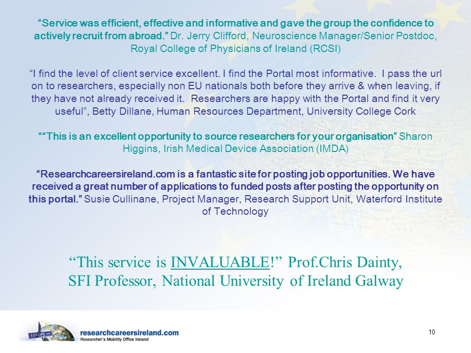 Service was efficient, effective and informative and gave the group the confidence to actively recruit from abroad. Dr.