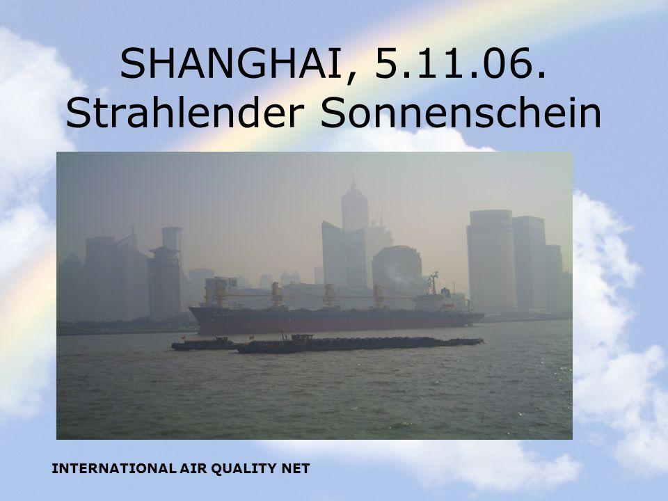 SHANGHAI, 5.11.06. Strahlender Sonnenschein