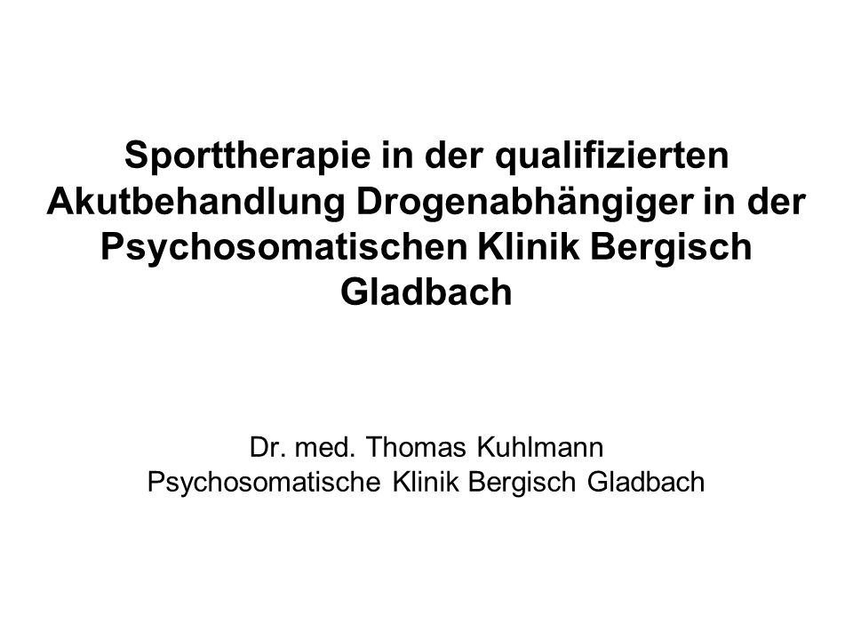 Dr. med. Thomas Kuhlmann Psychosomatische Klinik Bergisch Gladbach