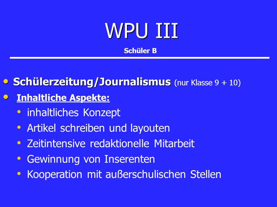 WPU III Schülerzeitung/Journalismus (nur Klasse 9 + 10)