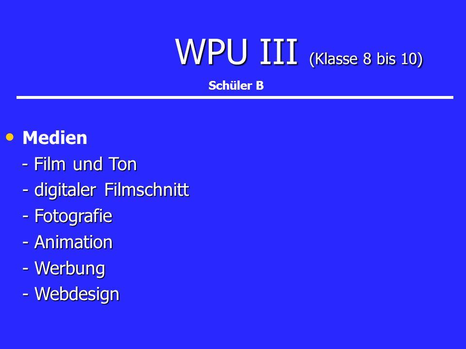 WPU III (Klasse 8 bis 10) Medien - Film und Ton