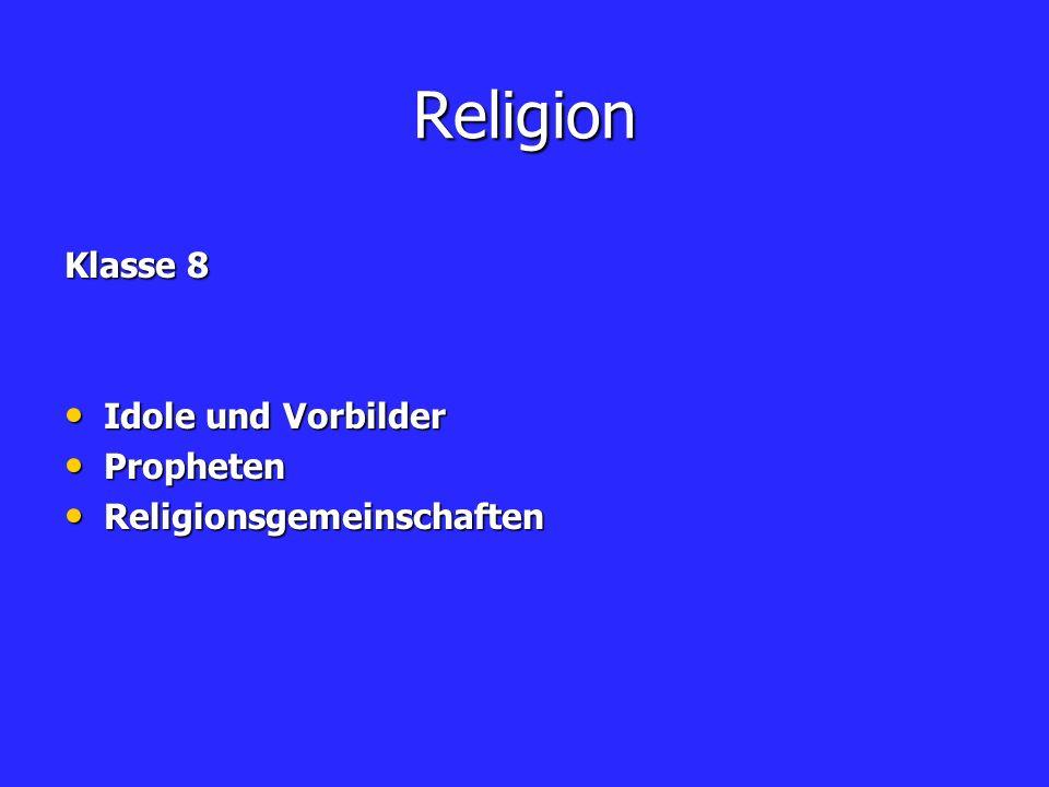 Religion Klasse 8 Idole und Vorbilder Propheten