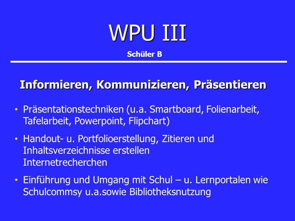 WPU III Informieren, Kommunizieren, Präsentieren