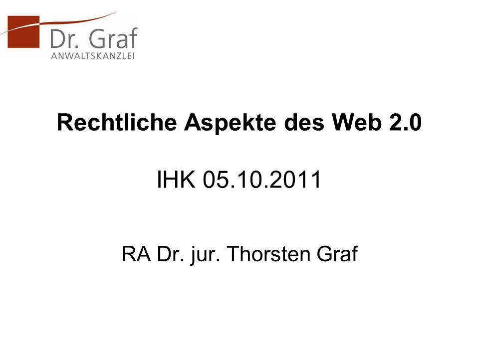 Rechtliche Aspekte des Web 2.0 IHK 05.10.2011