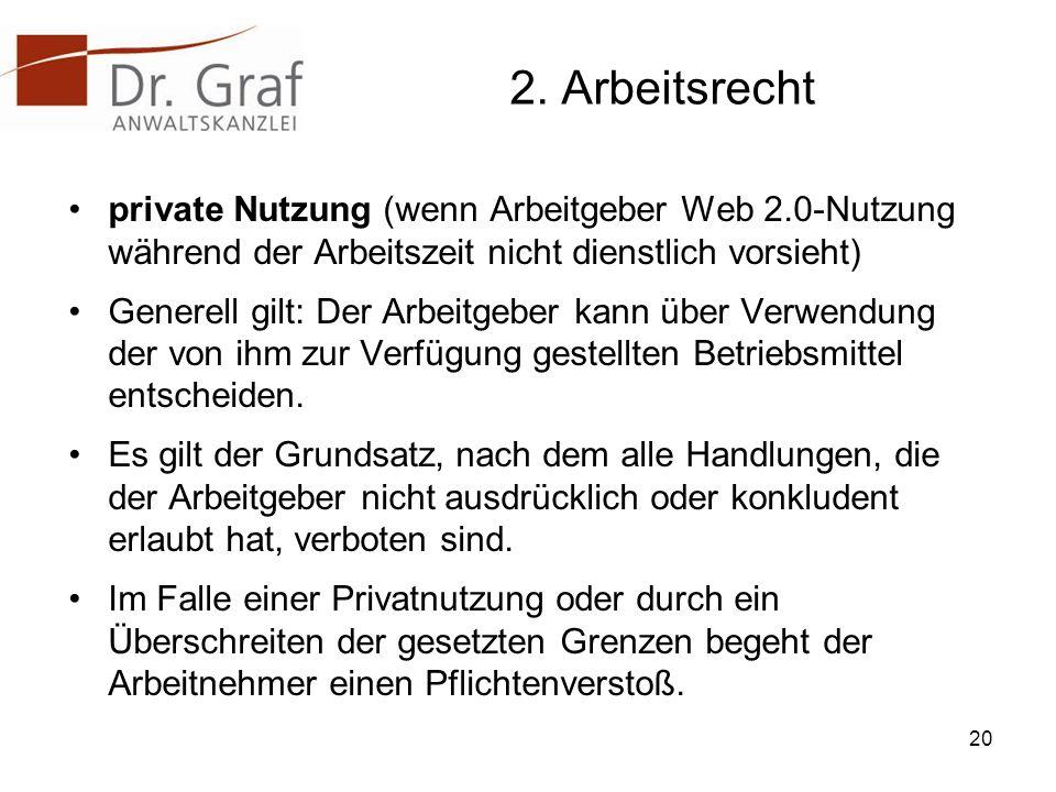 2. Arbeitsrecht private Nutzung (wenn Arbeitgeber Web 2.0-Nutzung während der Arbeitszeit nicht dienstlich vorsieht)