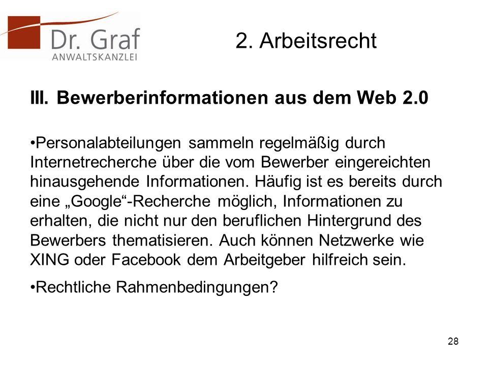 2. Arbeitsrecht III. Bewerberinformationen aus dem Web 2.0