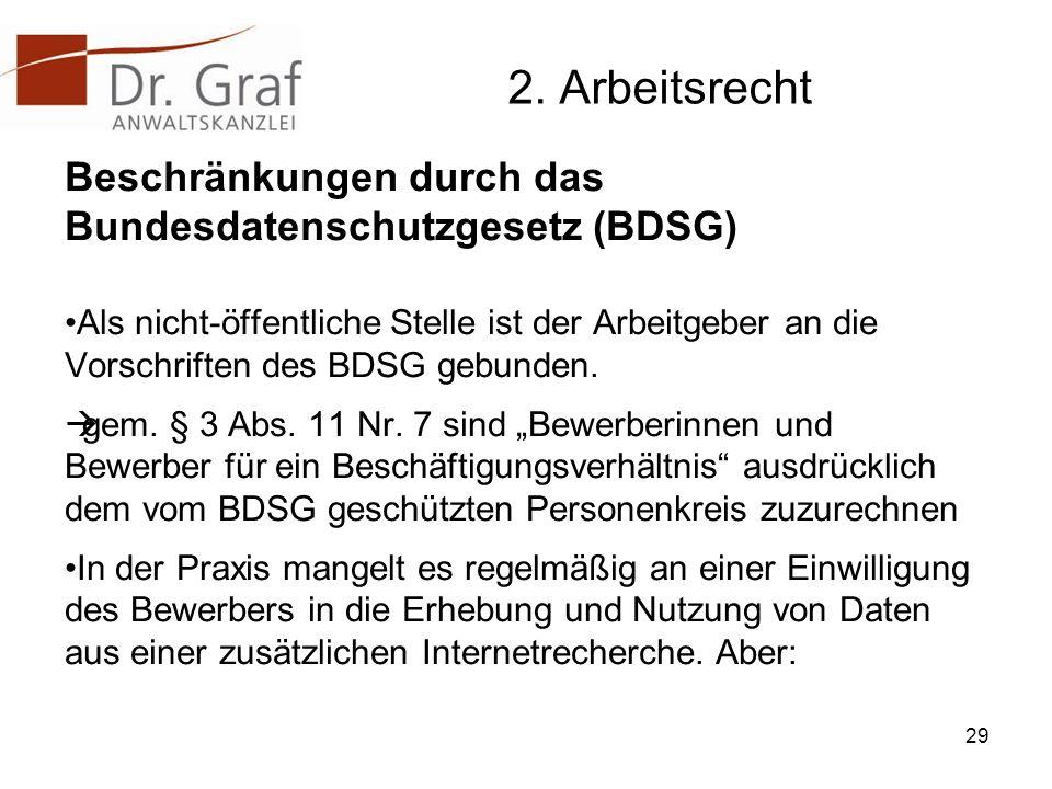 2. Arbeitsrecht Beschränkungen durch das Bundesdatenschutzgesetz (BDSG)