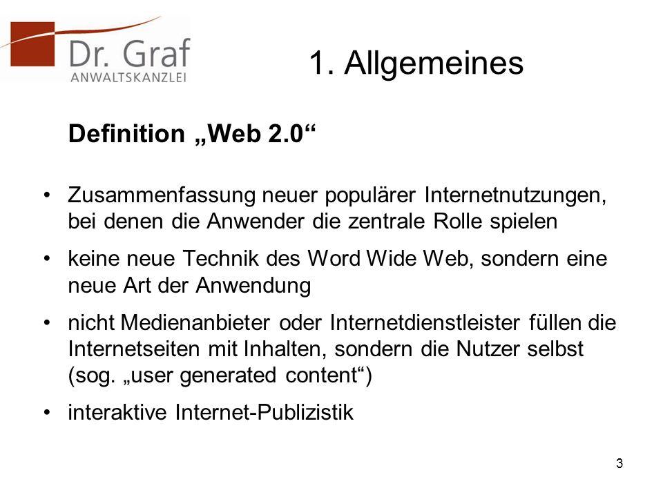 """1. Allgemeines Definition """"Web 2.0 Zusammenfassung neuer populärer Internetnutzungen, bei denen die Anwender die zentrale Rolle spielen."""