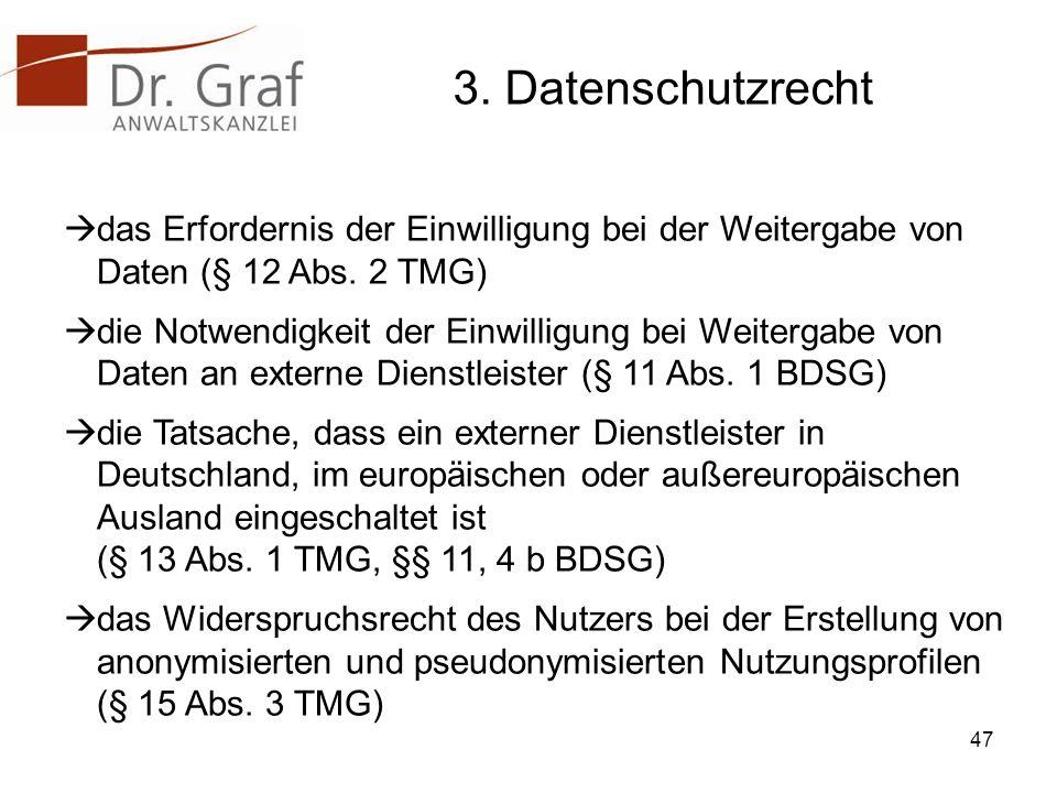 3. Datenschutzrecht das Erfordernis der Einwilligung bei der Weitergabe von Daten (§ 12 Abs. 2 TMG)