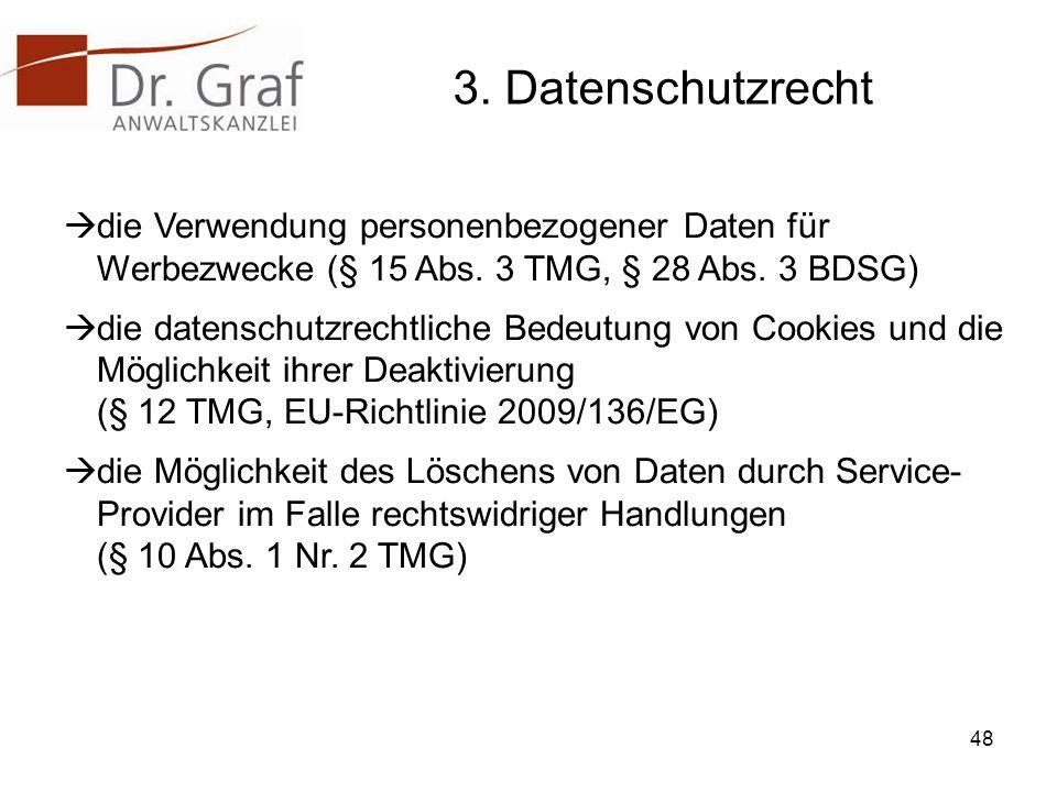 3. Datenschutzrecht die Verwendung personenbezogener Daten für Werbezwecke (§ 15 Abs. 3 TMG, § 28 Abs. 3 BDSG)