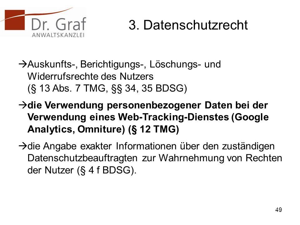 3. Datenschutzrecht Auskunfts-, Berichtigungs-, Löschungs- und Widerrufsrechte des Nutzers (§ 13 Abs. 7 TMG, §§ 34, 35 BDSG)
