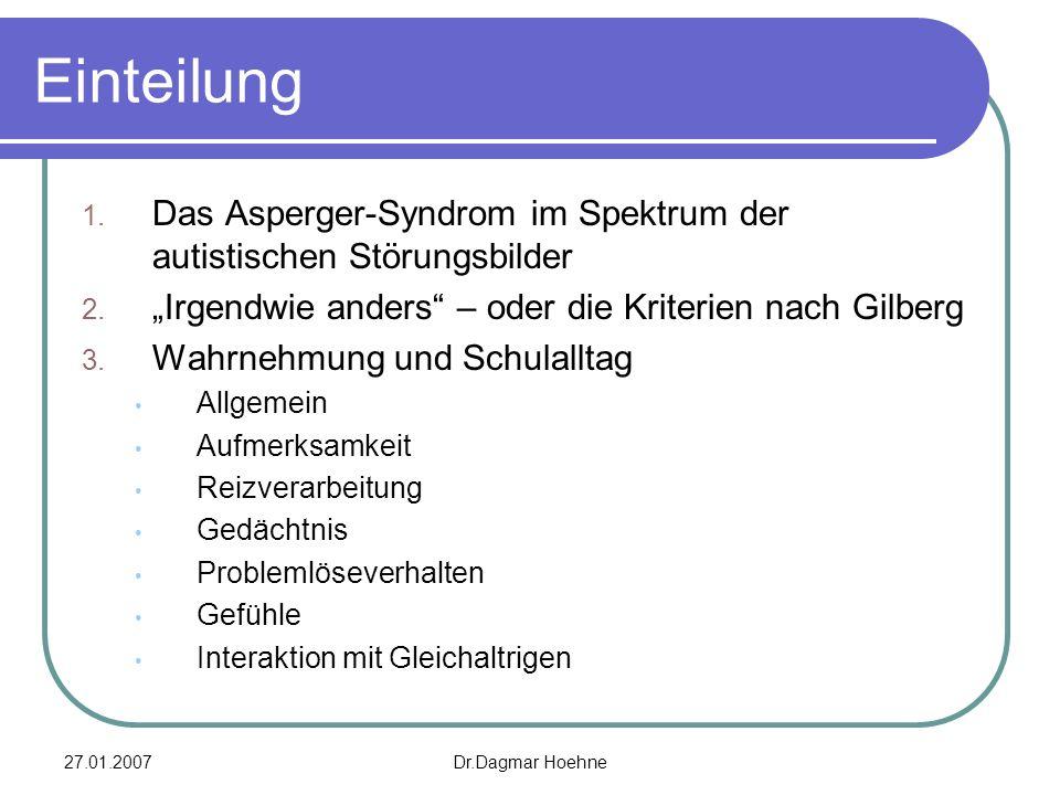 """Einteilung Das Asperger-Syndrom im Spektrum der autistischen Störungsbilder. """"Irgendwie anders – oder die Kriterien nach Gilberg."""