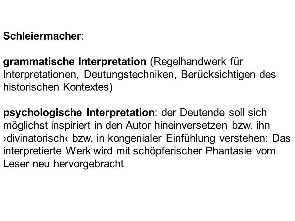 Schleiermacher: grammatische Interpretation (Regelhandwerk für Interpretationen, Deutungstechniken, Berücksichtigen des historischen Kontextes)