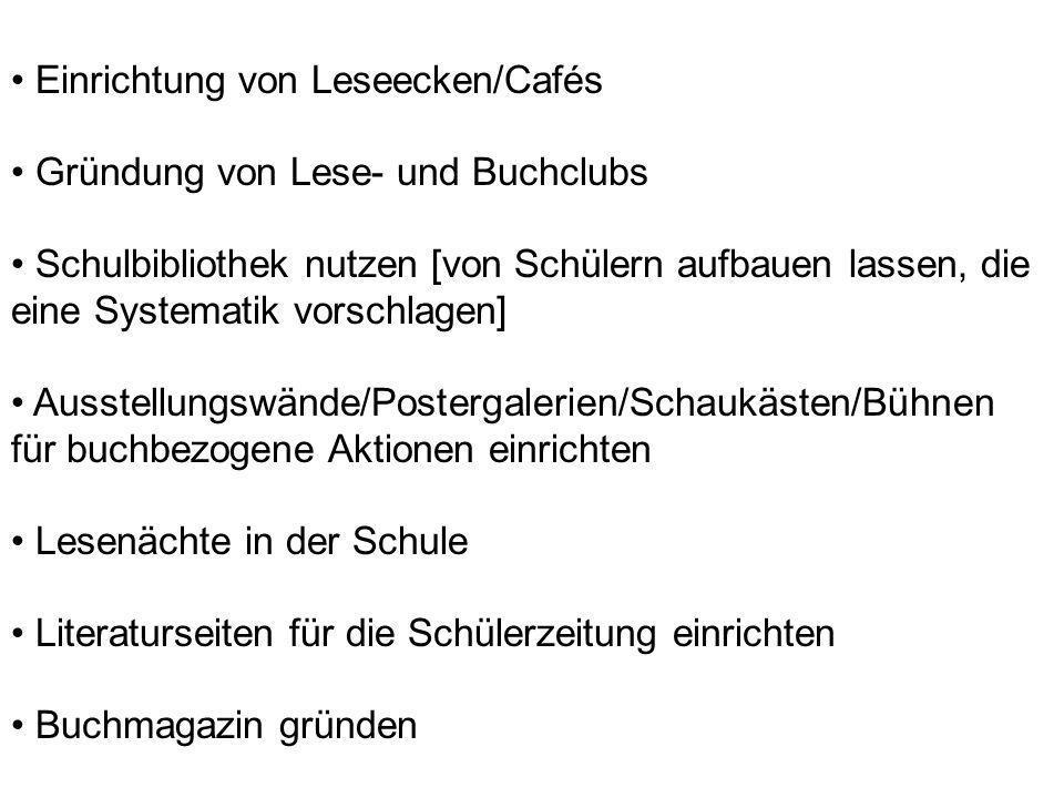 • Einrichtung von Leseecken/Cafés