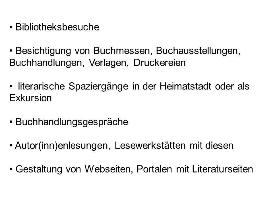 • Bibliotheksbesuche • Besichtigung von Buchmessen, Buchausstellungen, Buchhandlungen, Verlagen, Druckereien.
