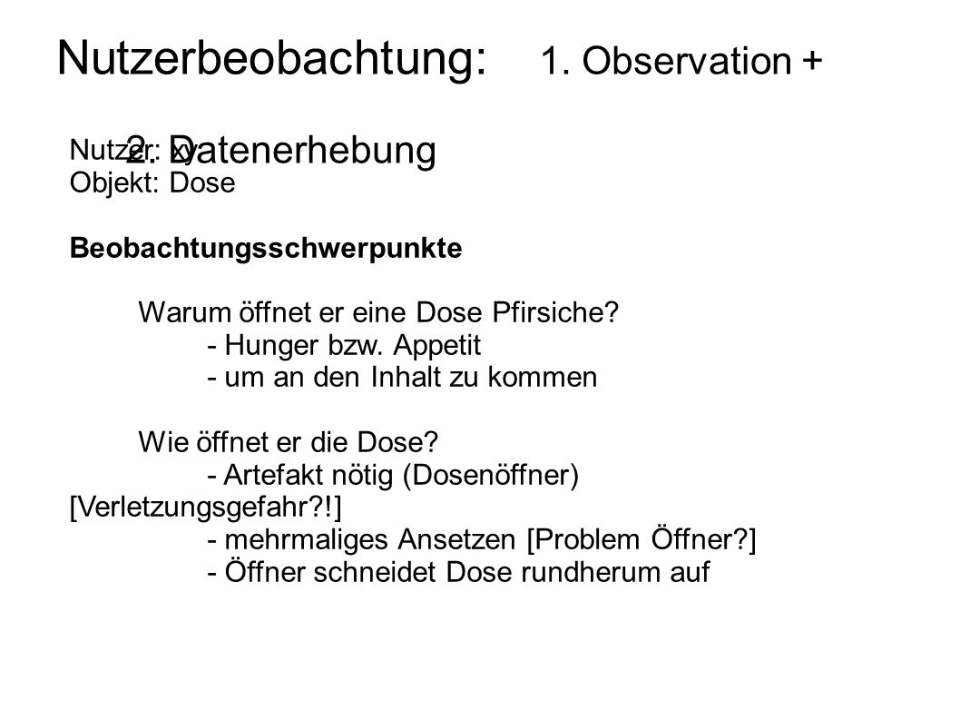 Nutzerbeobachtung: 1. Observation + 2. Datenerhebung